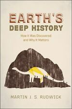 Earth's Deep History: How It Was Discovered and Why It Matters, Rudwick, Martin