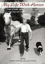 My Life with Horses: The Story of Jack Juby MBE Master of the Heavy Horse by...