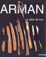 ARMAN - Meneguzzo - Arman. Le plein de l'art