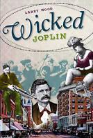 NEW Wicked Joplin by Larry Wood