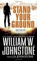 Stand Your Ground by William W. Johnstone, J.A. Johnstone