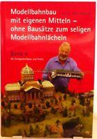 Modellbahn Bau Fachbuch Ratgeber Band 4 + Mit eigenen Mitteln ohne Bausätze (59)