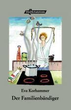Der Familienb? ndiger: von Eva Korhammer