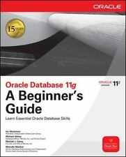 Oracle Database 11g: A Beginner's Guide (Beginner's Guides (McGraw-