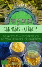 Beyond Cannabis Extracts The Handbook to DIY Concentrates, Hash Original Methods