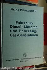 Heinz Fiebelkorn: Fahrzeug-Diesel-Motoren u. Fahrezug-Gas-Generatoren, 1938