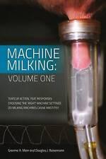 NEW Machine Milking: Volume 1 by Graeme A Mein PhD