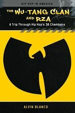 The Wu-Tang Clan and RZA: A Trip Through Hip Hop's 36 Chambers (Hardback or Case
