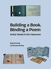 NEW Building a Book, Binding a Poem by Meg Kennedy