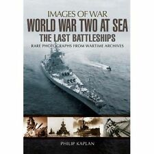 World War Two at Sea: The Last Battleships by Philip Kaplan (Paperback, 2014)