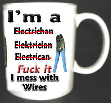 I'M A ELECTRICIAN MUG I MESS WITH WIRES FUNNY CUP Novelty Gift ELECTRICAL TOOLS