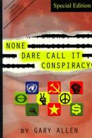 None Dare Call It Conspiracy, Paperback by Allen, Gary; Abraham, Larry (CON),...