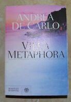 ANDREA DE CARLO - VILLA METAPHORA - ED: BOMPIANI - ANNO:2013 PRIMA EDIZIONE (FT)