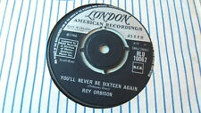 """ROY ORBISON 7"""" YOU'LL NEVER BE SIXTEEN AGAIN b/w TOO SOON TO KNOW UK LONDON '66"""