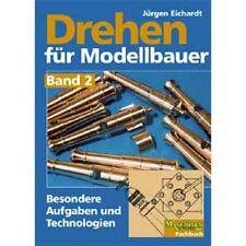 Drehen für Modellbauer - Band 2 - Jürgen Eichardt