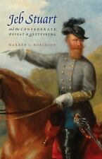 Jeb Stuart and the Confederate Defeat at Gettysburg (Paperback or Softback)