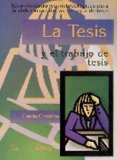 La tesis y el trabajo de tesis / Thesis and Dissertation Work (Spanish Edition)