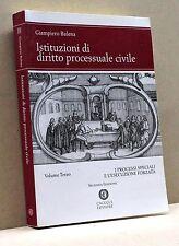 ISTITUZIONI DI DIRITTO PROCESSUALE CIVILE - G. Balena [Libro]
