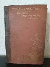 Jeremiah Curtin MYTHS and FOLK TALES Russian Western Slavs Magyars HC BOOK 1890