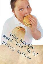 Jest Joking: Diet Has the Word Die in It! by Hillary Saffran (2014, Paperback)