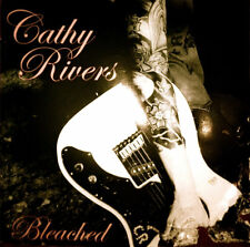Cathy Rivers- Bleached - CD