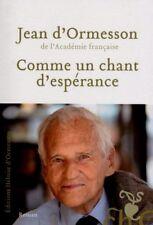 JEAN D'ORMESSON (ACADÉMIE FRANÇAISE)**NEUF 12/2017**COMME UN CHANT D'ESPÉRANCE