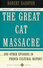 Great Cat Massacre: And Other Episodes in French Cultural History (Basic Books