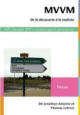 MVVM de la Decouverte a la Maitrise by Jonathan Antoine and Thomas Lebrun...