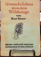 Kurt Eisner: Unterdrücktes aus dem Weltkrieg.  Erstausgabe 1919 selten