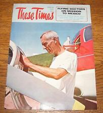 THESE TIMES Magazine – March, 1965 - Flying Doctors on Mission to Mexico - NICE