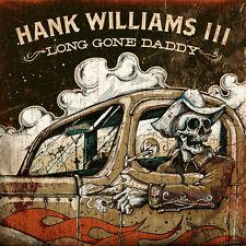 Hank Williams III, Hank Williams 3 - Long Gone Daddy [New CD]