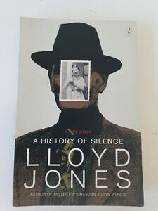 A History of Silence: A Memoir by Lloyd Jones Paperback, 2013