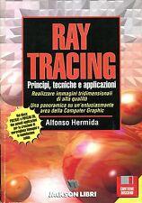 Alfonso Hermida = RAY TRACING PRINCIPI, TECNICHE E APPLICAZIONI