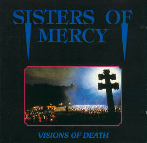 The Sisters Of Mercy – Visions Of Death (Live-CD)