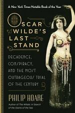 Oscar Wilde's Last Stand: Decadence, Conspiracy, and the Most Outrageous Trial o