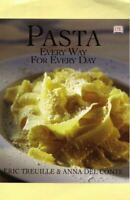 Del Conte, Anna, Pasta: Every Way for Every Day, Like New, Paperback