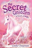 My Secret Unicorn: A Touch of Magic by Chapman, Linda Paperback Book The Fast