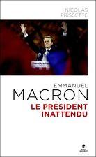 Emmanuel Macron : le président inattendu***MAI 2017***Nicolas Prissette