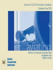Review of US Civil Aviation Accidents: Calendar Year 2011 by National...