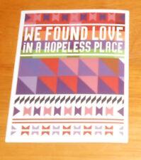 We Found Love in a Hopeless Place Sticker Original Promo (rectangle) 3x2.5