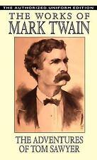The Adventures of Tom Sawyer - The Authorized Uniform Edition (Hardback or Cased