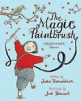 The Magic Paintbrush by Donaldson, Julia, NEW Book, FREE & Fast Delivery, (Paper