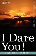 I Dare You! by William Danforth (2008, Hardcover)