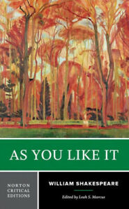 As You Like It: Authoritative Text, Sources and Contexts, Criticism.