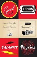 Special Topics in Calamity Physics by Marisha Pessl (2006, Hardcover)