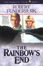 The Rainbow's End (INNOCENT YEARS) by Funderburk, Robert