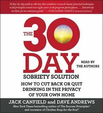 The 30-Day Sobriety Solution: How to Cut Back or Quit Drinking in the Privacy of