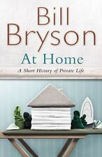 At Home: A Short History of Private Life By Bill Bryson. 9780385619172