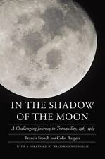 In the Shadow of the Moon: A Challenging Journey to Tranquility, 1965-1969: B...