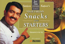Snacks and Starters: Vegetarian (Any time temptations series) by Sanjeev Kapoor